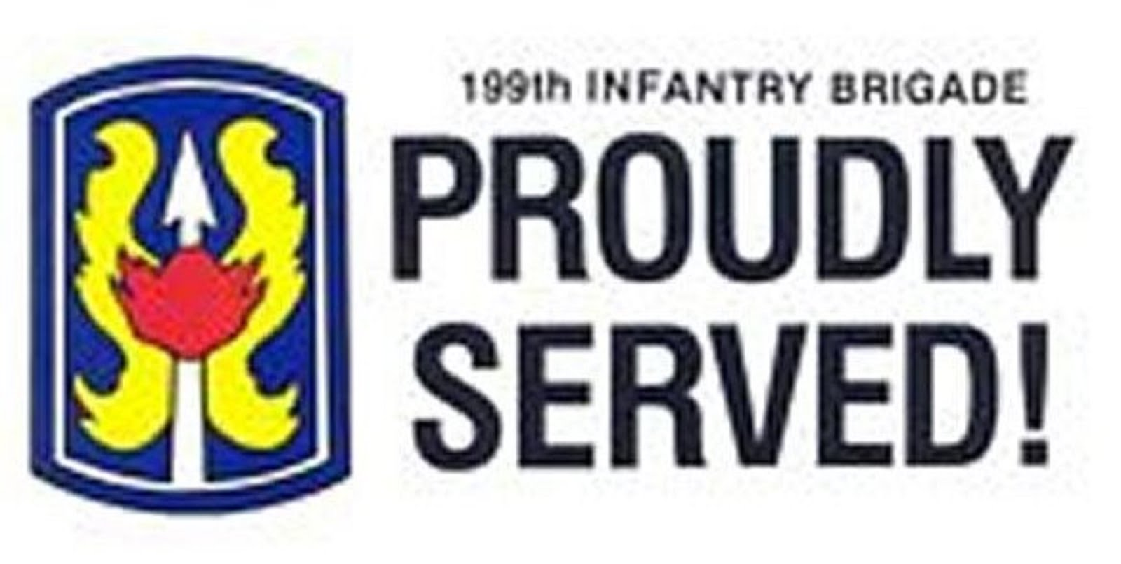 199th INFANTRY BRIGADE PROUDLY SERVED