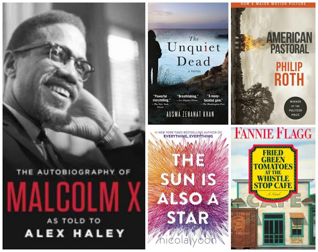 book cover collage of the autobiography of malcolm x, the unquiet dead by ausma zehanat khan, the sun is also a star by nicola yoon, american pastoral by philip roth, and fried green tomatoes at the whistle stop cafe by fannie flagg
