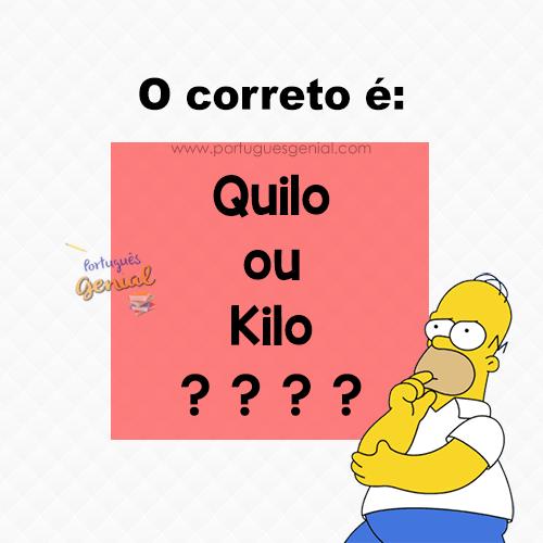 Quilo ou Kilo? Qual a grafia correta?