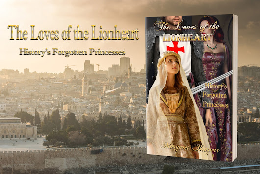 THE LOVES OF THE LIONHEART - History's Forgotten Princesses