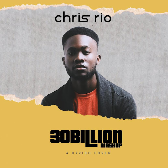 Chris Rio- 30 Billion (Davido Cover)