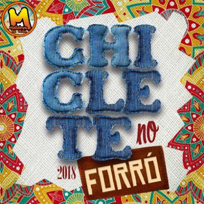 https://www.suamusica.com.br/chicletenoforro2018