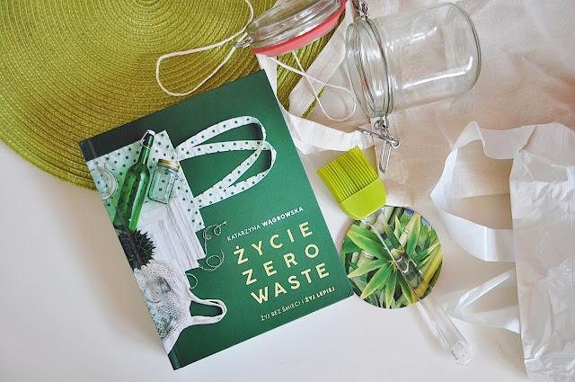 """""""Życie zero waste"""" - Katarzyna Wągrowska"""