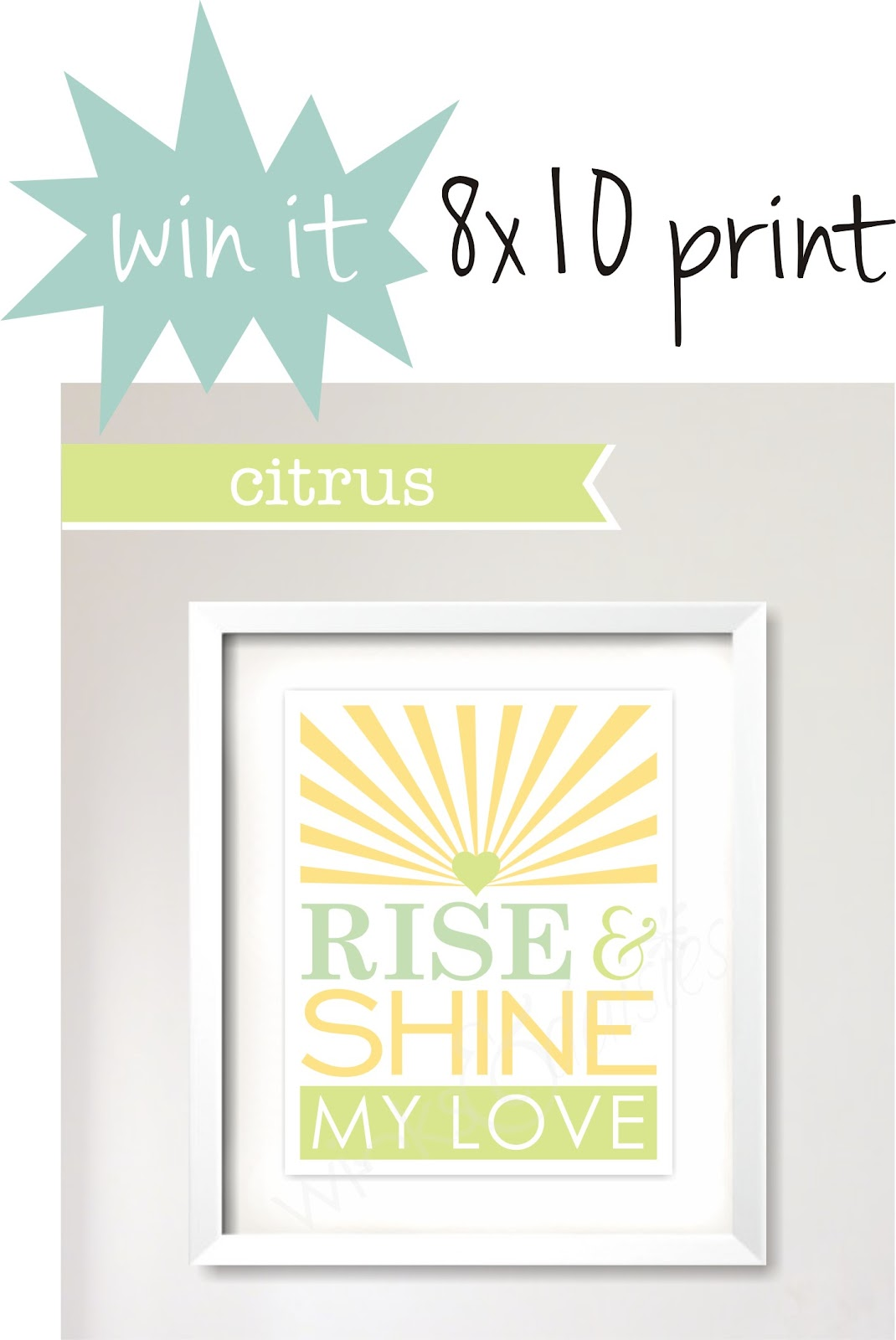 winks daisies giveaway rise and shine my love print. Black Bedroom Furniture Sets. Home Design Ideas