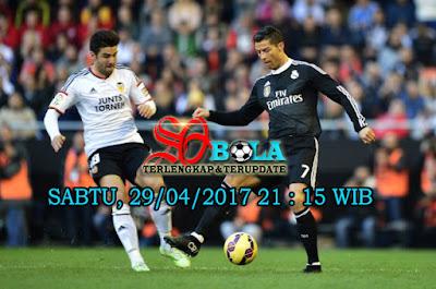 PREDIKSI REAL MADRID VS VALENCIA 29 APRIL 2017
