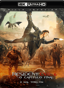 Resident Evil 6 – O Capítulo Final 2017 Torrent Download – BluRay 4K 2160p 5.1 Dublado / Dual Áudio