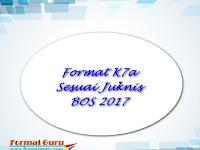 Download Format K7a Sesuai Juknis BOS 2017