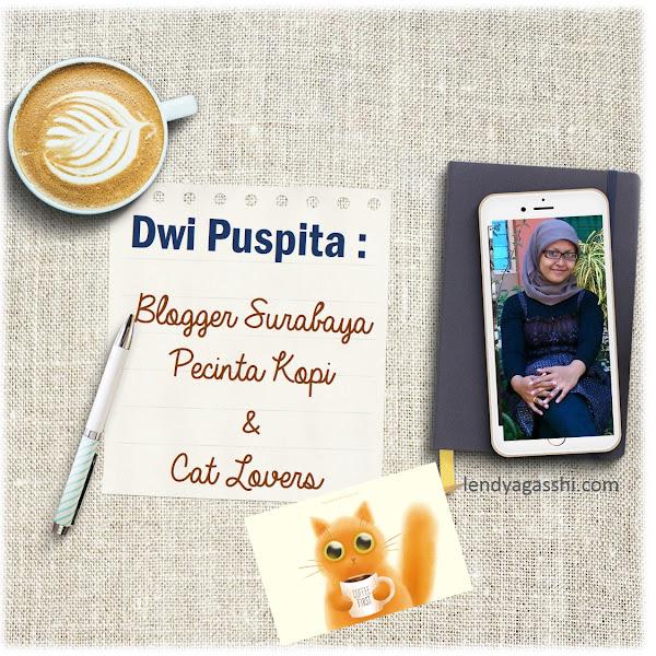 Dwi Puspita : Blogger Surabaya Pecinta Kopi Dan Cat Lovers