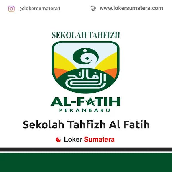 Lowongan Kerja Pekanbaru, Sekolah Tahfidz Al - Fatih Juli 2021