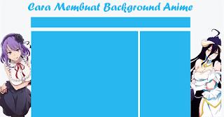 Cara Menambahkan Background Anime Di Blog