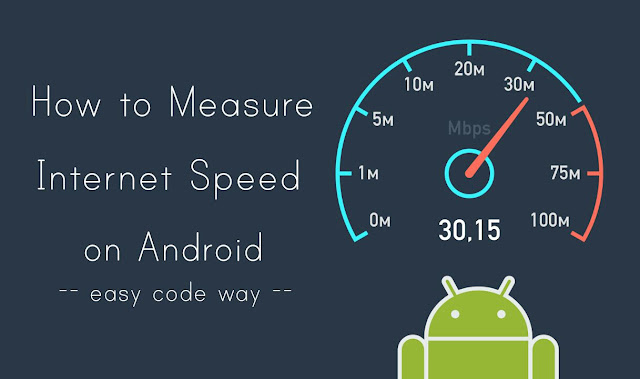 Measure Internet speed on Android