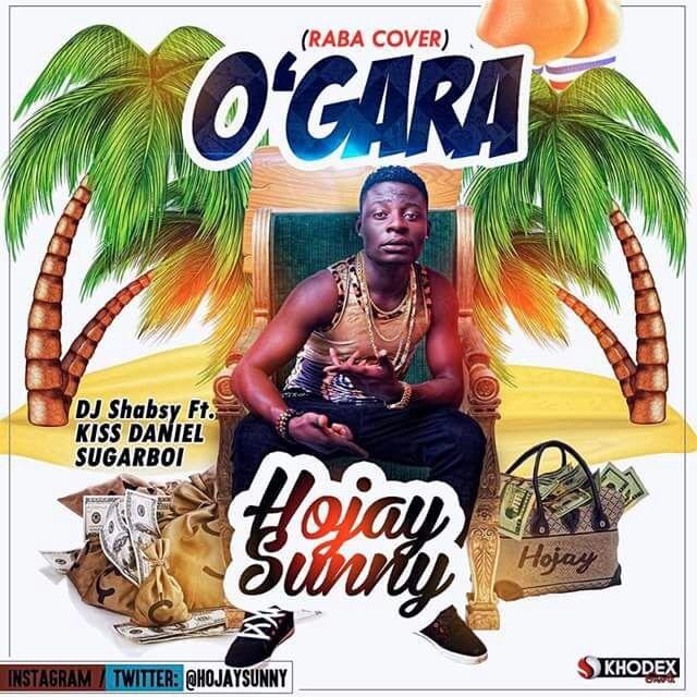 Hojay sunny O'GARA MP3 - Naijagrooves