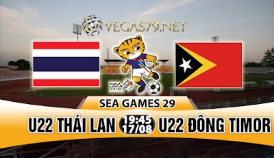 Nhận định bóng đá U22 Thái Lan vs U22 Đông Timor