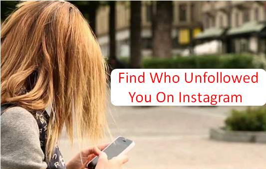 Find Who Unfollowed You On Instagram
