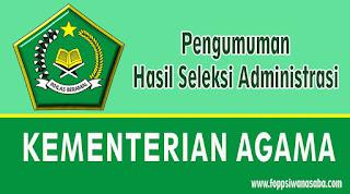 Pengumuman Hasil Seleksi Administrasi Kementerian Agama
