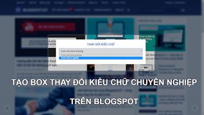 Hướng dẫn thêm chức năng thay đổi kiểu chữ chuyên nghiệp vào Blogspot