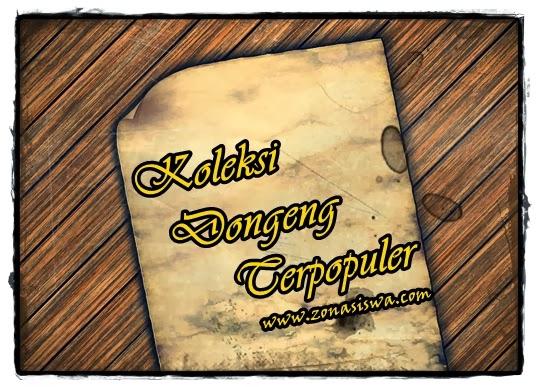 Koleksi Dongeng Terpopuler | www.belajarbahasainggris.us