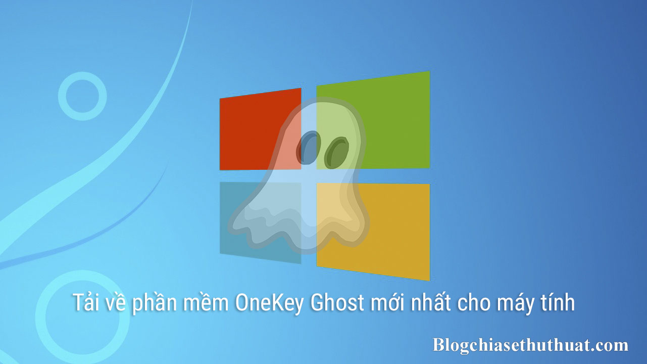 Tải về phần mềm OneKey Ghost mới nhất cho máy tính