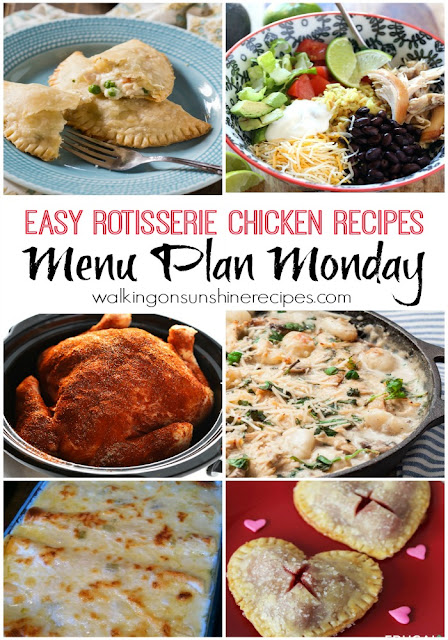 This week's Menu Plan Monday features easy recipes you can create from a rotisserie chicken.
