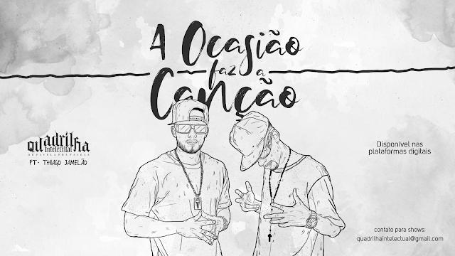 """Ouça """"A Ocasião faz a canção"""" novo single do Quadrilha Intelectual QI"""