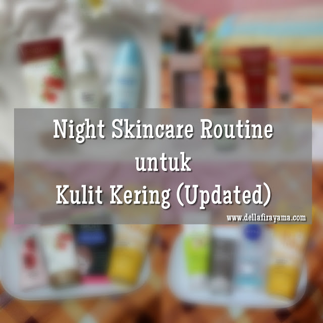 Night Skin Care Routine untuk Kulit Kering