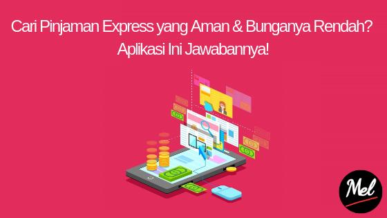 Cari Pinjaman Express Yang Aman Bunganya Rendah Aplikasi Ini