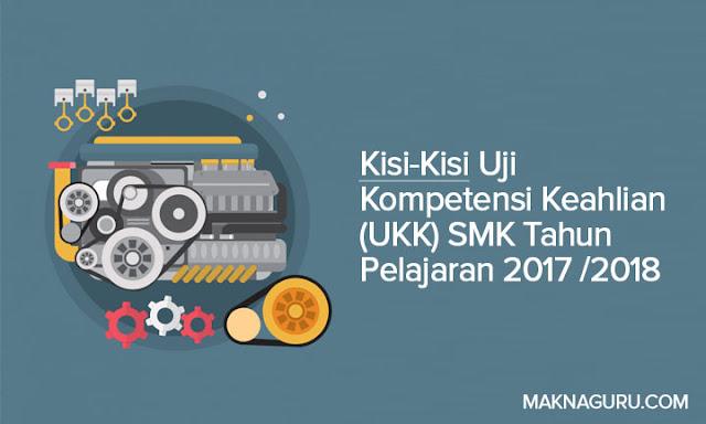 Kisi-Kisi Uji Kompetensi Keahlian (UKK) SMK Tahun Pelajaran 2017/2018