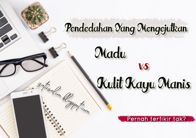 Madu VS Cinnamon aka Kulit Kayu Manis???