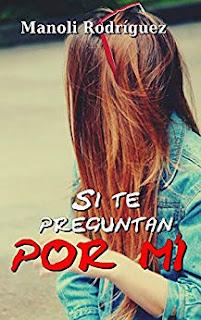 Si te preguntan por mí- Manoli Rodríguez Valerio