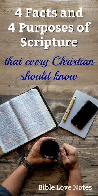 4 Facts and 4 Purposes of God's Word. A Scripture that Every Christian should know. #Bible #BibleLoveNotes #Biblestudy