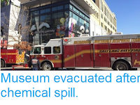 http://sciencythoughts.blogspot.co.uk/2016/12/museum-evacuated-after-chemical-spill.html