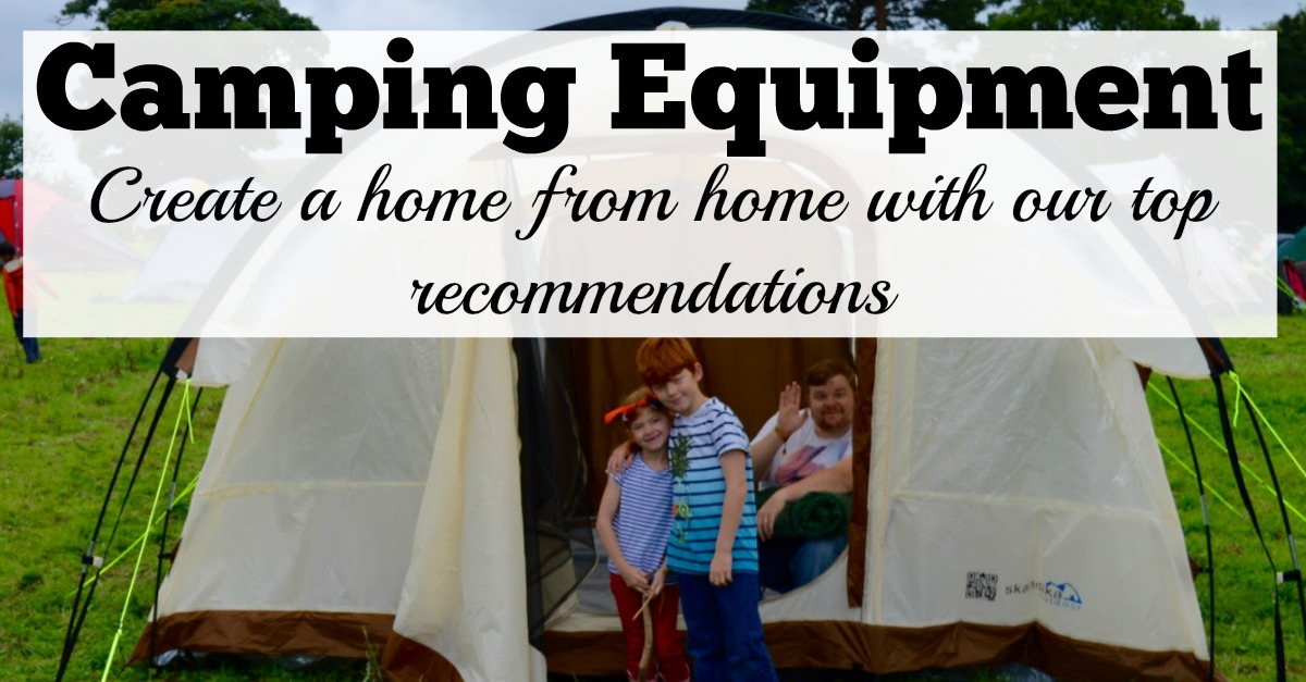 Camping equipment | Create a home from home with our top recommendations