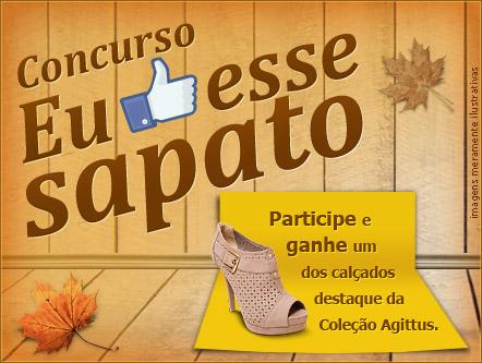 239c2af8b Promos Legais: CONCURSO CULTURAL ''Eu curto esse sapato'' Agittus ...