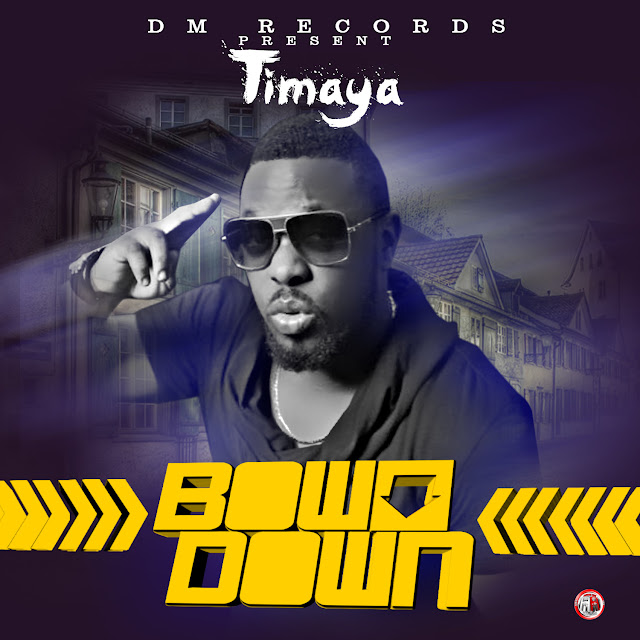 Timaya Bow Down MP3, Video & Lyrics