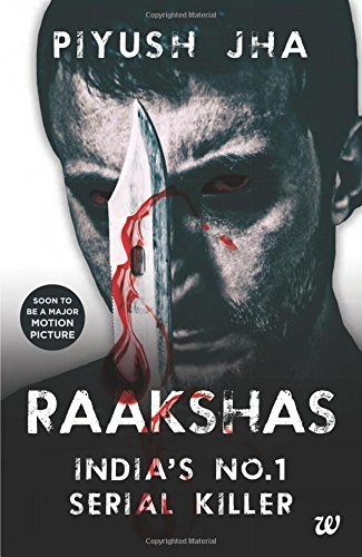 Book Review : Raakshas - India's No.1 Serial Killer - Piyush Jha