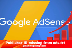 Cara Mengatasi Publisher ID missing from ads.txt files Google Adsense
