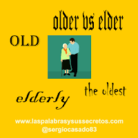Diferencia entre older, elder y elderly, elder vs older, elder vs elderly, inglés, dudas de inglés, eldest y oldest, elder y older, elder y elderly
