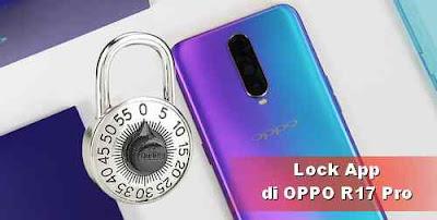 Lock App OPPO r17 Pro dengan Kode dan sidik jari