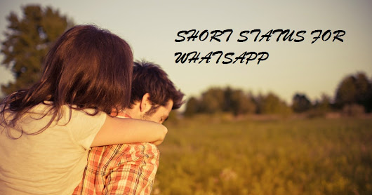 100+ Short Status For Whatsapp [ Lovely Girlfriend & Boyfriend ]
