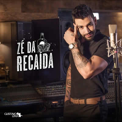 Gusttavo Lima - Zé da Recaída