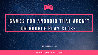 Games for Android that aren't on Google Play store