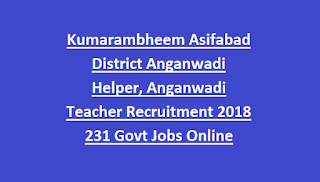Kumarambheem Asifabad District Anganwadi Helper, Anganwadi Teacher Recruitment Notification 2018 231 Govt Jobs Online