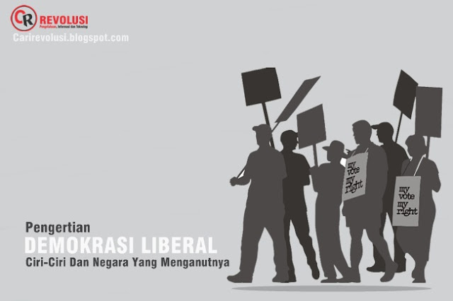 pengertian demokrasi liberal, demokrasi liberal, parlementer, demokrasi parlementer, ciri ciri demokrasi liberal, pengertian demokrasi