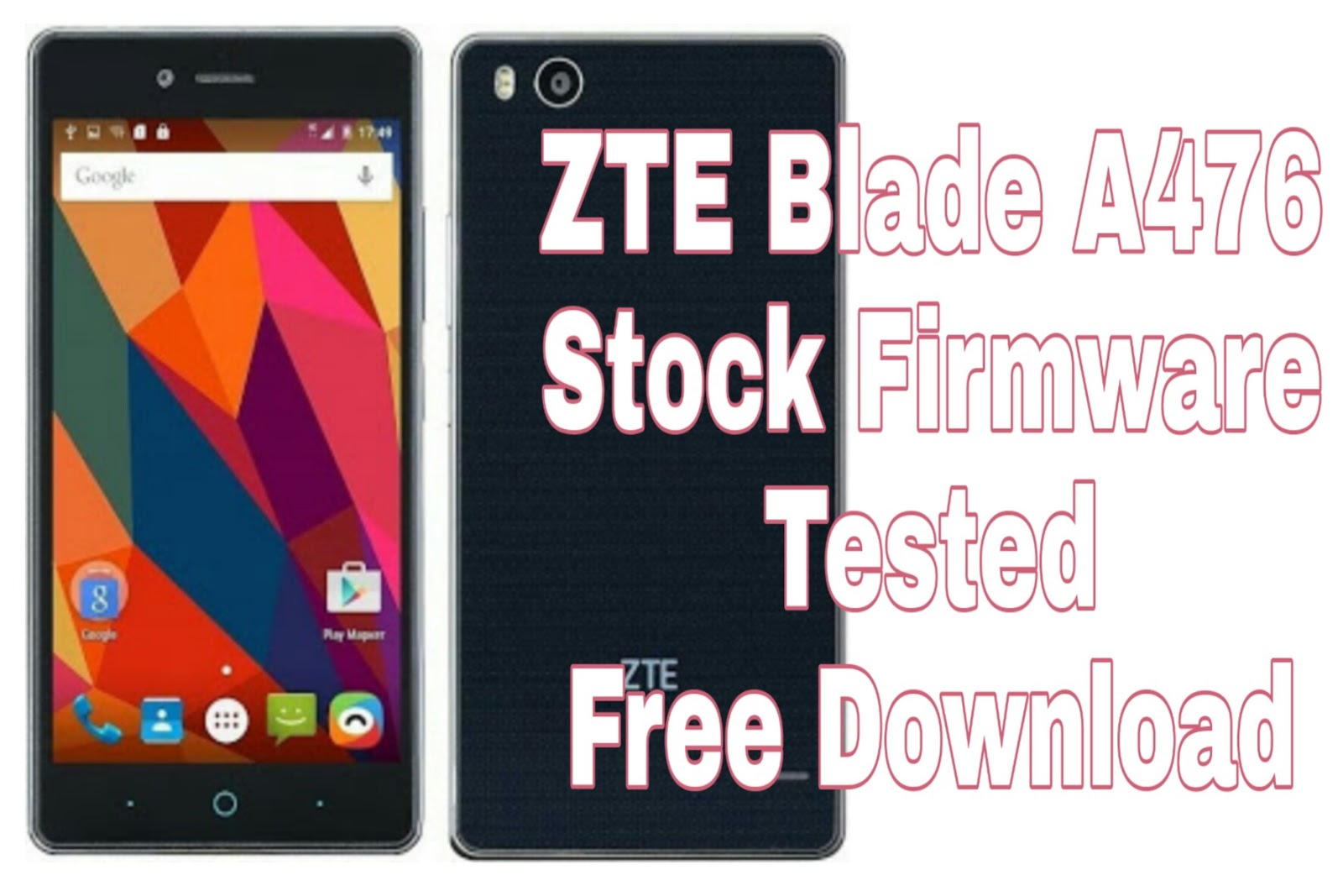 ZTE Blade A476 Firmware Tested Free Download - Download All Tested