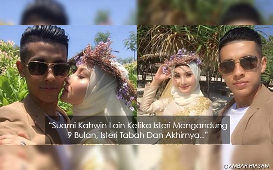 Kahwini Wanita Lain Ketika Kandungan Isteri 9 Bulan, Lelaki Ini Menyesal Seumur Hidup