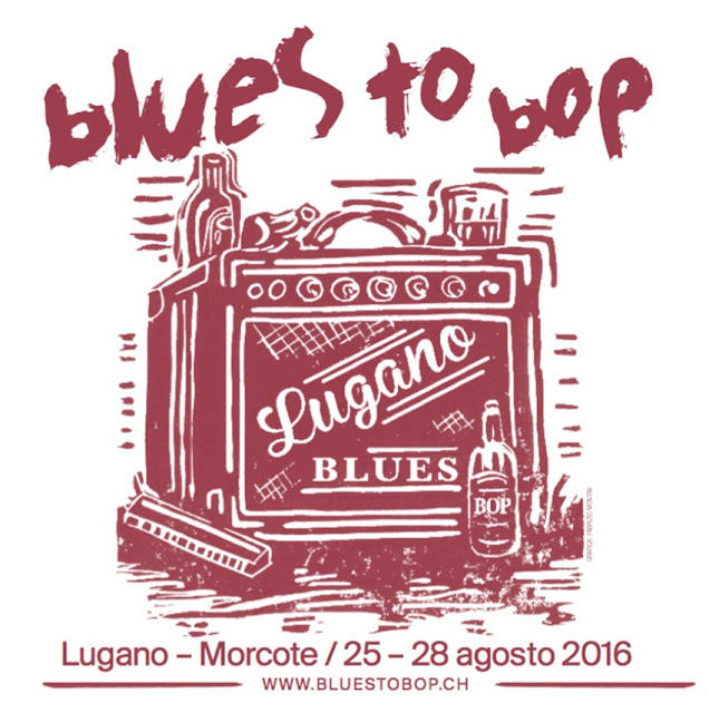 Blues to Bop 2016 Lugano e Morcote