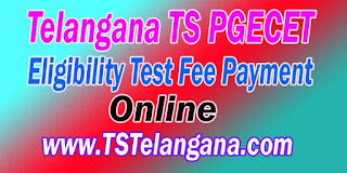 Telangana TS PGECET 2017 Eligibility Test Fee Payment Online