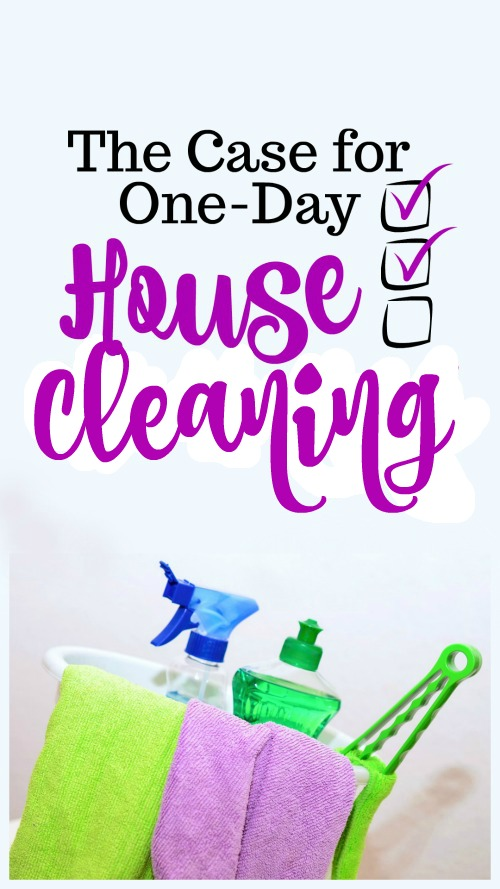 The Case for One-Day House Cleaning #housework #homeschool