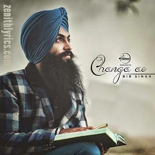 Changa Ae Lyrics - Bir Singh
