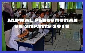 Jadwal Kegiatan serta Pengumuman Hasil Ujian Nasional baik UNBK maupun UNKP untuk jenjang  Jadwal Kegiatan serta Pengumuman Hasil UN/UNBK SMP/MTS Tahun 2018